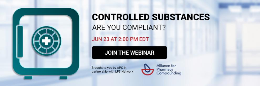 Alliance for Pharmacy Compounding LP3 Network Controlled Substances Webinar Pharmacy Compounding