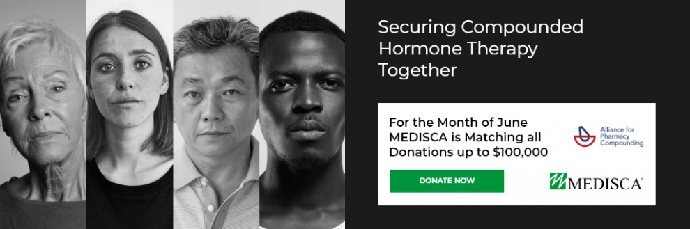 Alliance for Pharmacy Compounding Medisca Fundraising Campaign Securing Compounded Hormone Therapy