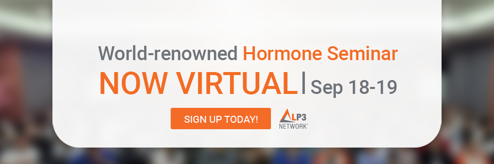 LP3 Network HRT Hormone Restoration Therapy Virtual Seminar September 18-19 Tara Scott Ken Speidel