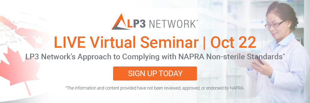 LP3 Network's Approach to Complying with NAPRA Non-sterile Standards