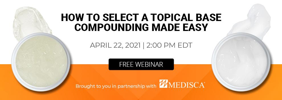 How to select a topical base - compounding made easy - free webinar - LP3 Network Medisca
