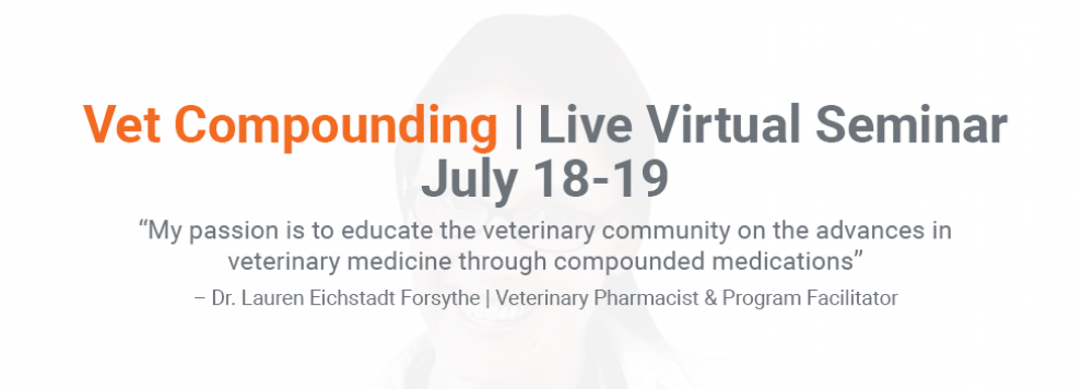 Veterinary Compounding Live Virtual Seminar